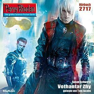 Vothantar Zhy (Perry Rhodan 2717) Hörbuch