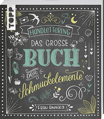 Handlettering. Das Große Buch Der Schmuckelemente  1000 Ideen