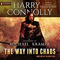 The Way into Chaos: The Great Way, Book 1 Audiobook by Harry Connolly Narrated by Michael Kramer
