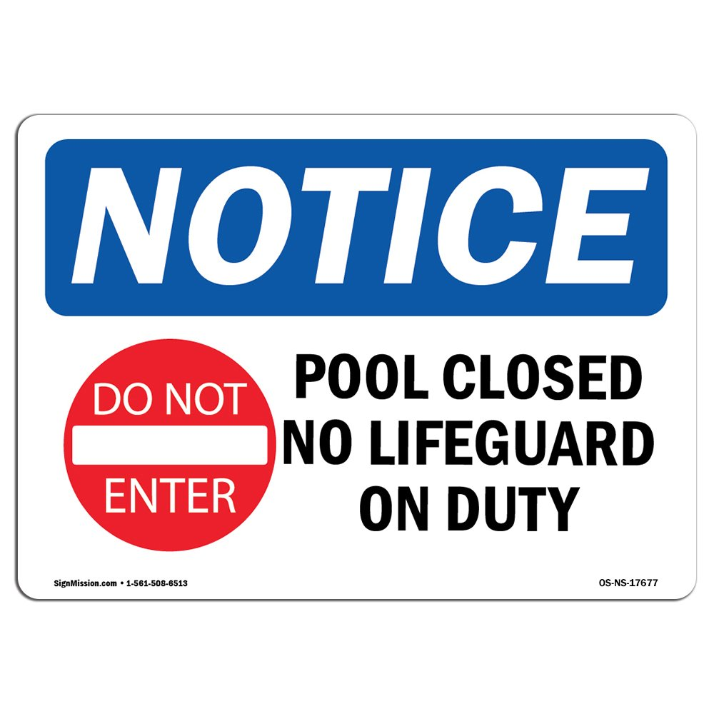 OSHA Notice Sign - Pool Closed No Lifeguard On Duty | Choose from: Aluminum, Rigid Plastic Or Vinyl Label Decal | Protect Your Business, Construction Site, Warehouse & Shop Area |  Made in The USA