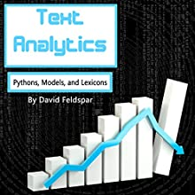Text Analytics: Python, Models, and Lexicons Audiobook by David Feldspar Narrated by Jason R. Gray