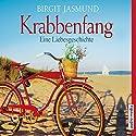 Krabbenfang: Eine Liebesgeschichte Hörbuch von Birgit Jasmund Gesprochen von: Elisabeth Günther