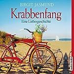 Krabbenfang: Eine Liebesgeschichte | Birgit Jasmund