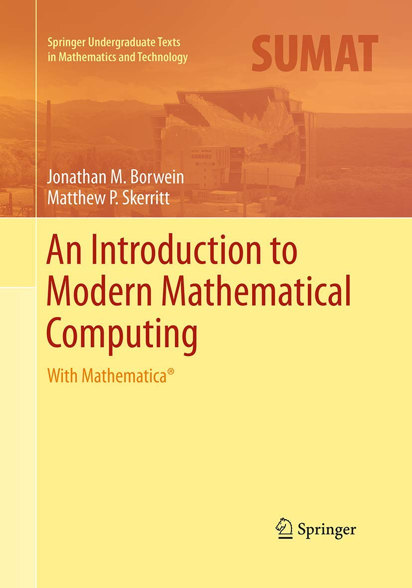 An Introduction to Modern Mathematical Computing: With Mathematica ...