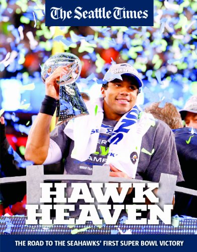 Hawk Heaven   The Road To The Seahawks First Super Bowl Victory