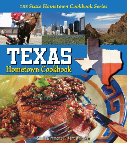Texas Hometown Cookbook (State Hometown Cookbook) by Sheila Simmons, Kent Whitaker