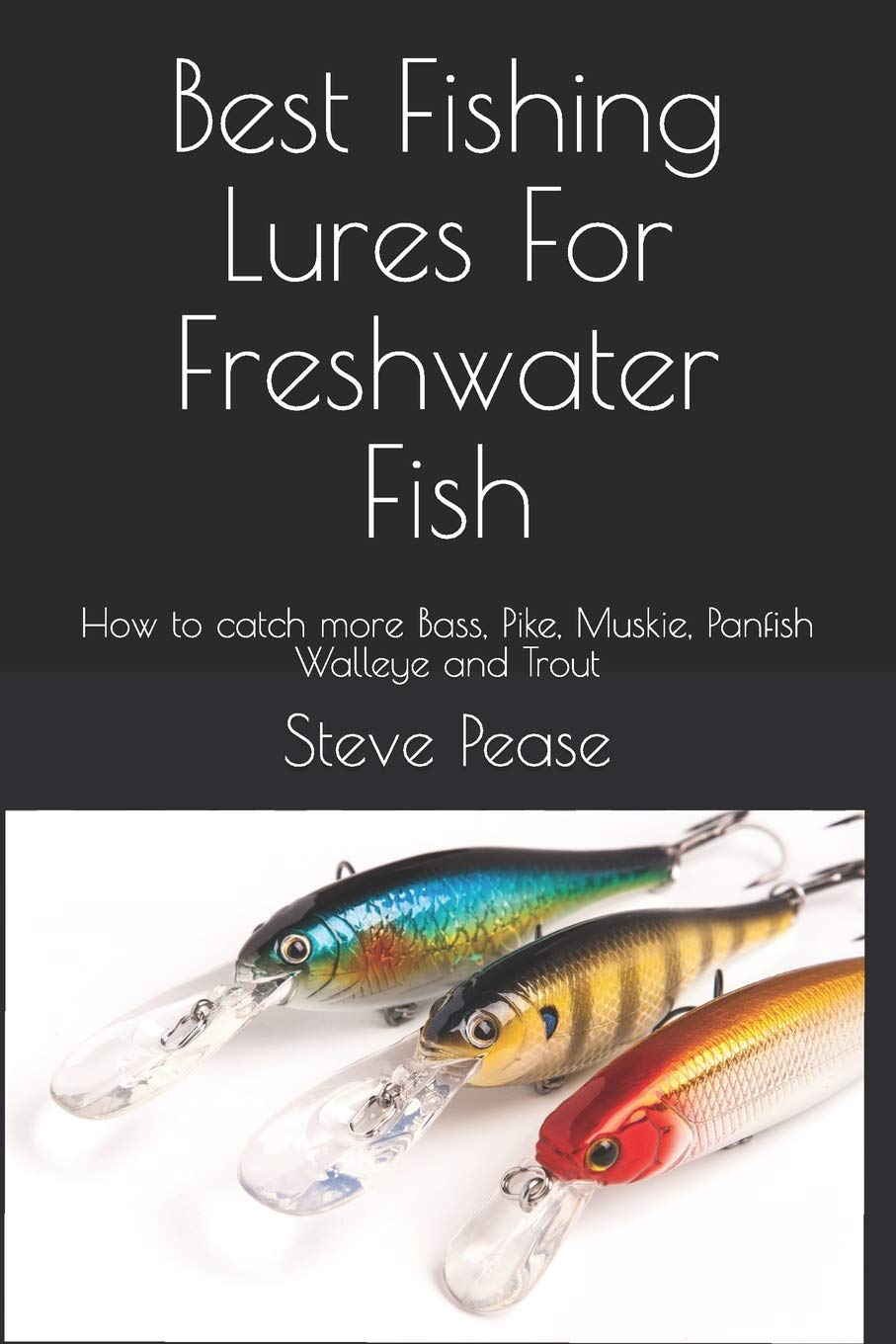Best Fishing Lures For Freshwater Fish: How to catch more Bass