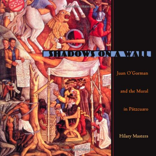 Shadows On A Wall: Juan O'Gorman and the Mural in - Store Catalogue Edgars