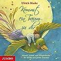 Kommt ein Traum zu dir: Abend-, Schlaf- und Wiegenlieder für kleine und große Träumer Hörbuch von Ulrich Maske Gesprochen von:  div.