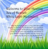 Welcome to Your Healing See of Heaven White Light Meditation