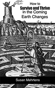 How to Survive and Thrive in the Coming Earth Changes by [Mehrtens, Susan]