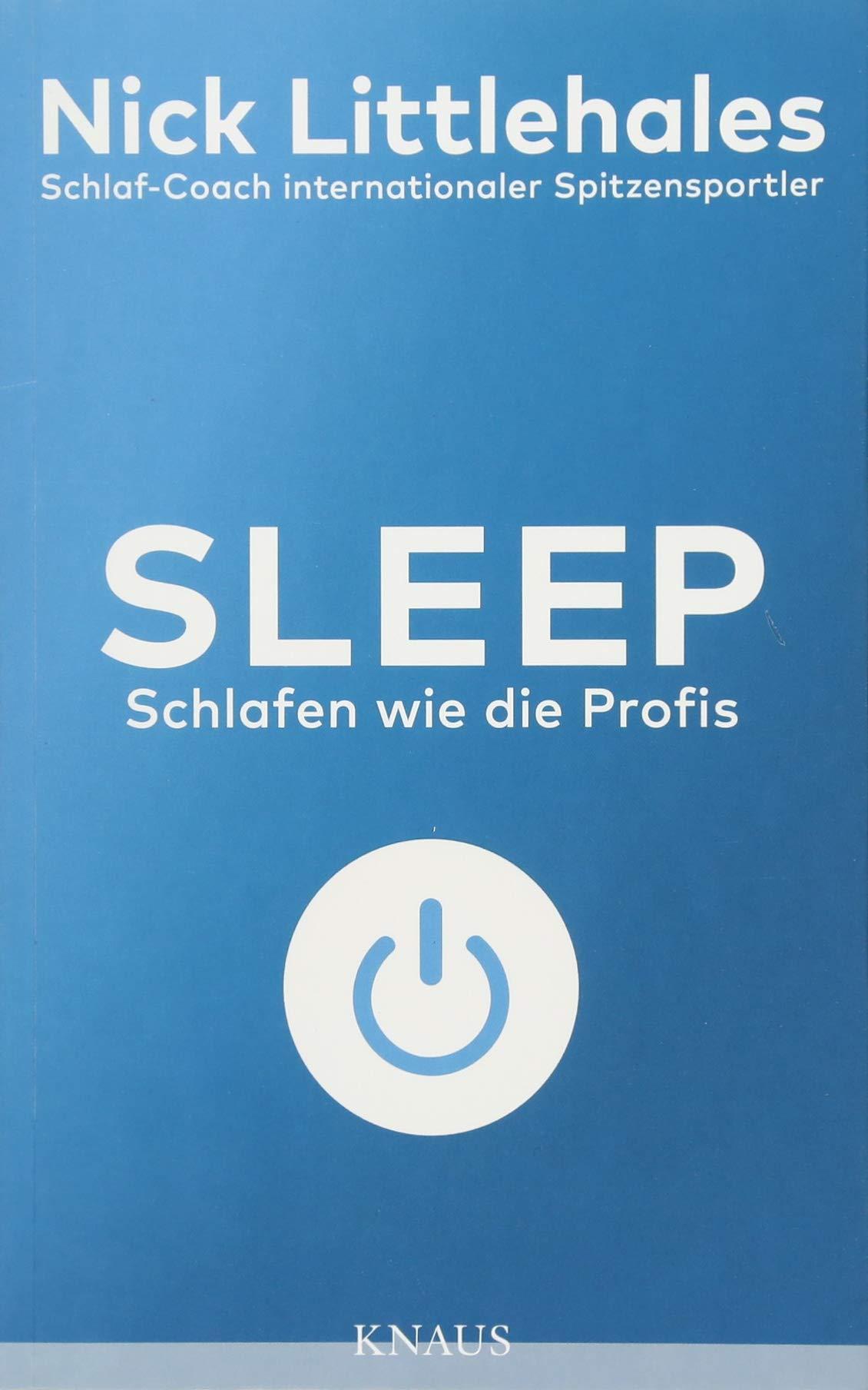 Sleep: Schlafen wie die Profis - Das Buch vom Schlaf-Coach ...