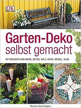Garten Deko Selbst Gemacht Diy Projekte Aus Weide Beton Holz