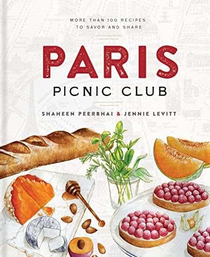 Paris Picnic Club: More Than 100 Recipes to Savor and Share