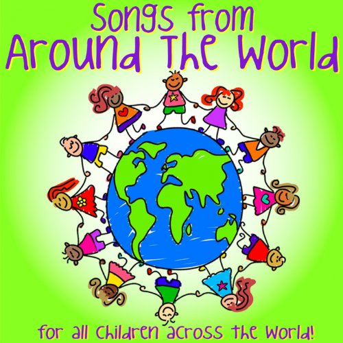 Songs from Around the World (For All Children Across the World) (World Music From Around The)