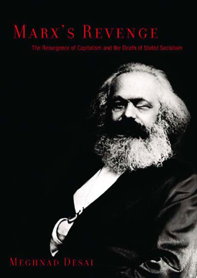 Download Marx's Revenge: The Resurgence of Capitalism and the Death of Statist Socialism PDF