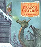 The Dragon Snatcher, M. P. Robertson, 0803731035