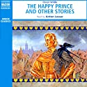The Happy Prince and Other Stories (Unabridged Selections) Audiobook by Oscar Wilde Narrated by Anton Lesser