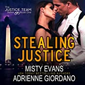 Stealing Justice: The Justice Team, Book 1 | Misty Evans, Adrienne Giordano