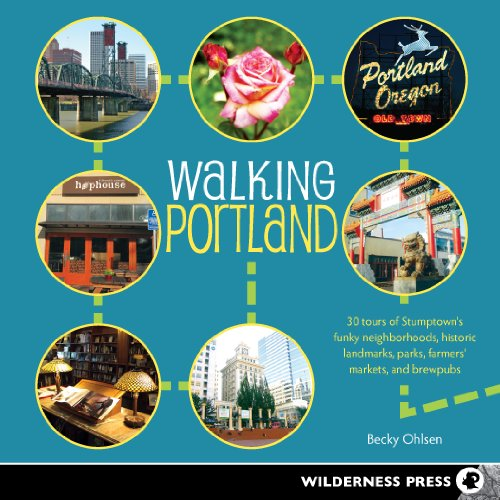 Walking Portland: 30 Tours of Stumptown's Funky Neighborhoods, Historic Landmarks, Park Trails, Farmers Markets, and (Walking Tiger)