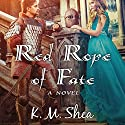 Red Rope of Fate Audiobook by K. M. Shea Narrated by Lucy Rayner