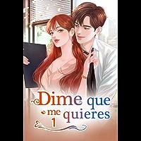 Dime Que Me Quieres 1: ¿Cuál es nuestra relación? (Nadie Como Tú) (Spanish Edition)