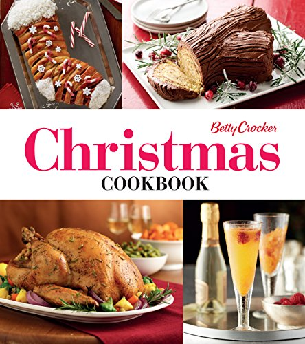 Betty Crocker Christmas Cookbook: Easy Appetizers • Festive Cocktails • Make-Ahead Brunches • Christmas Dinners • Food Gifts Christmas Recipes