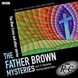 The Father Brown Mysteries: The Blue Cross and Other Stories (BBC Radio Crimes)