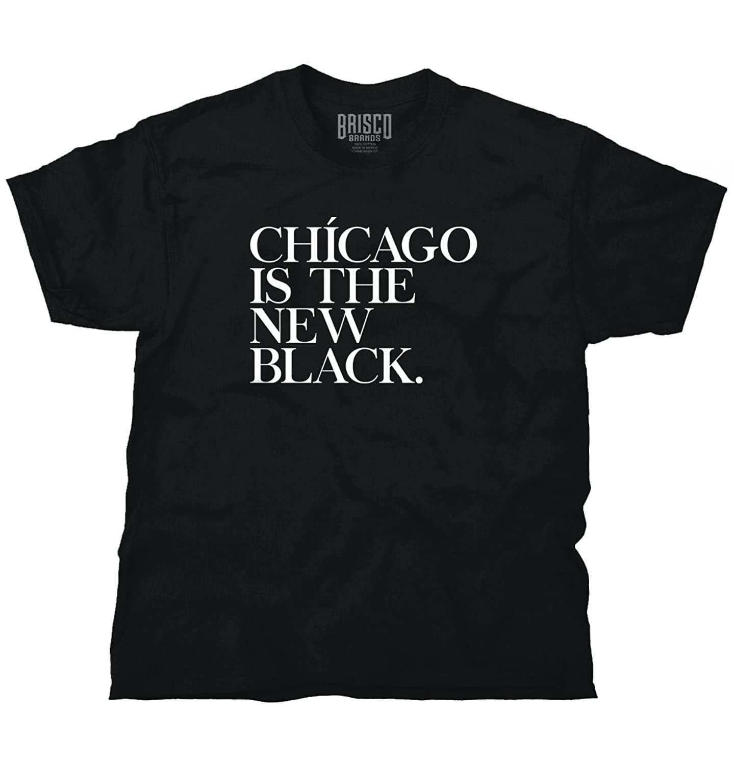 Chicago, IL Is The New Black Funny Humorous T Shirt Gift Ideas T Shirt Tee