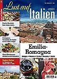 Lust auf Italien - Emilia Romagna 2/2016: Piancenza - Parma - Reggio Emilia - Modena - Bologna - Ferrara - Forli-Cesena - Ravenna - Rimini - Cozze - Vongole & Austern - Parmaschinken - Parmesankäse -