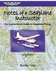 Notes of a Seaplane Instructor: An Instructional Guide to Seaplane Flying