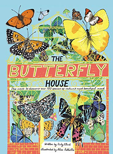 The Butterfly House: Step inside to discover over 100 species of nature's most beautiful - Painted Houses