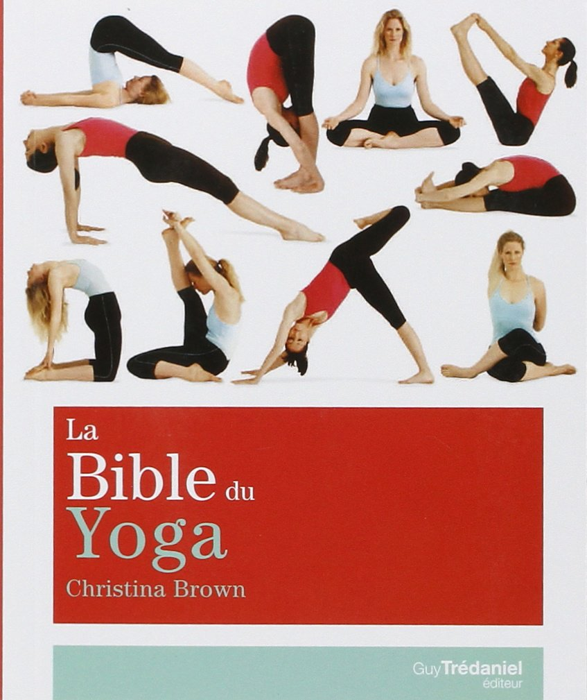 La Bible du yoga: Christina Brown: 9782813200983: Amazon.com ...
