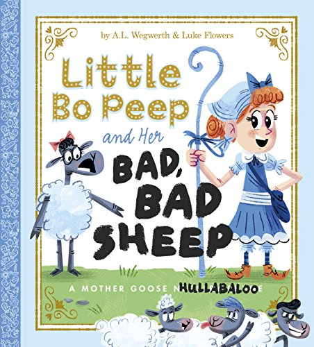 Little Bo Peep and Her Bad, Bad Sheep (Fiction Picture Books)