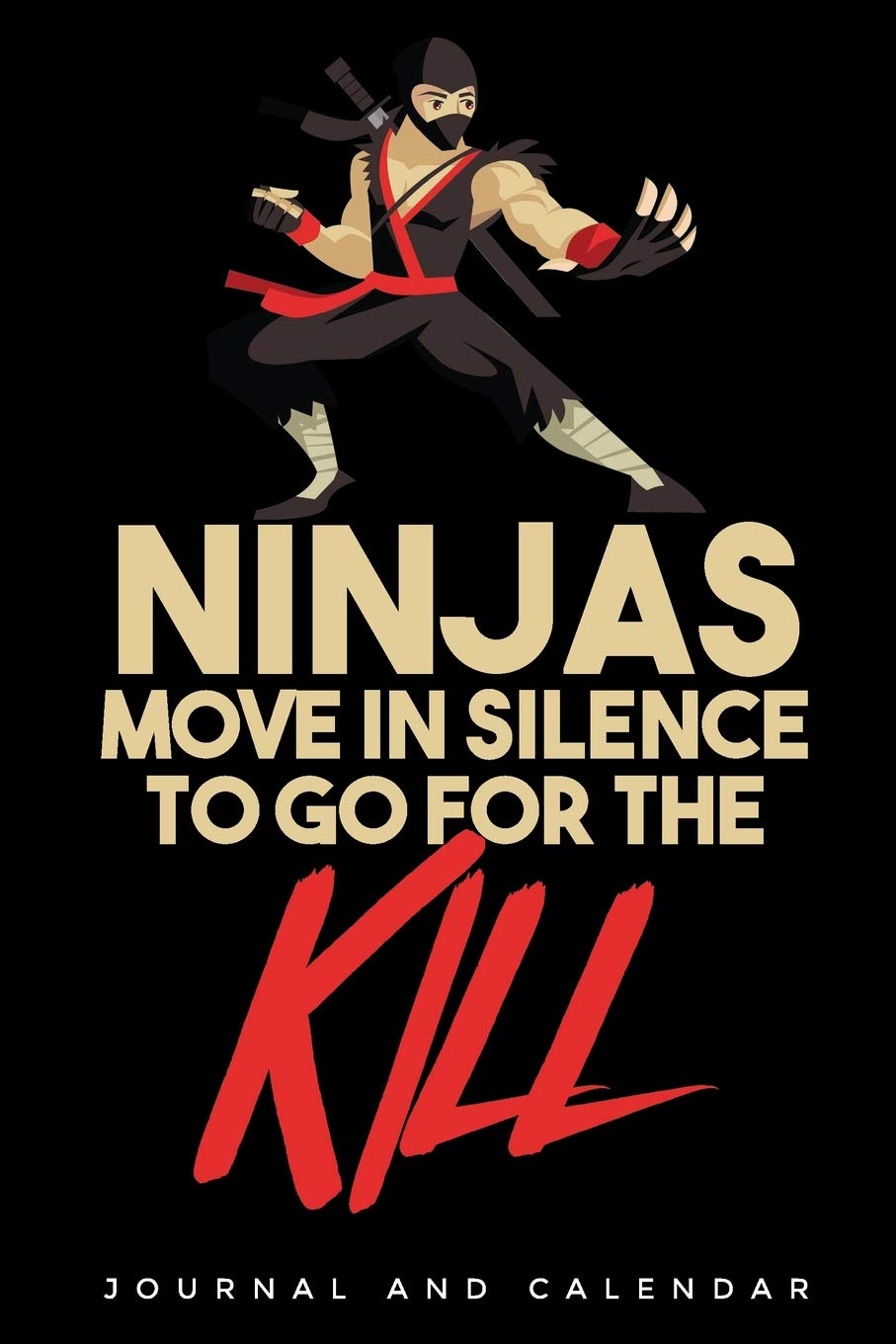 NInjas Move In Silence To Go For The Kill: Blank Lined ...