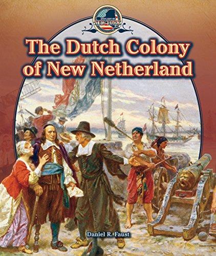 The Dutch Colony of New Netherland (Spotlight on New York)