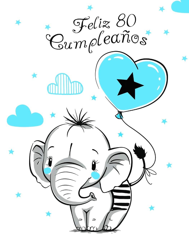 Feliz 80 Cumpleaños: Mejor Que una Tarjeta de Cumpleaños ...