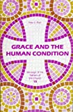 Grace and the Human Condition, Peter C. Phan, 0894533126