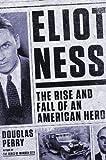 Eliot Ness, Douglas Perry, 0670025887