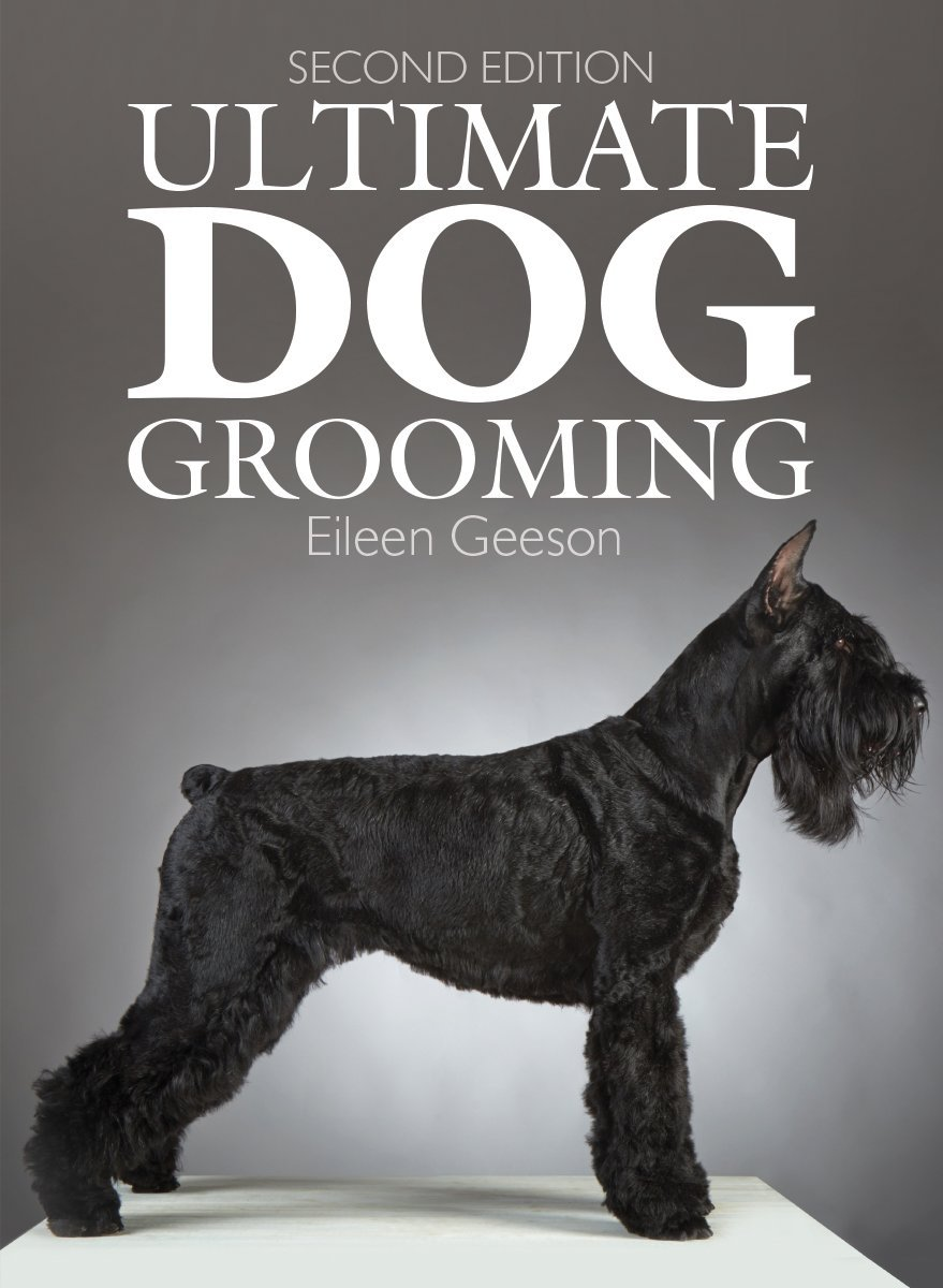 Ultimate dog grooming eileen geeson barbara vetter lia whitmore ultimate dog grooming eileen geeson barbara vetter lia whitmore 9781770855175 amazon books solutioingenieria Choice Image