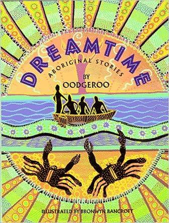 Dreamtime Aboriginal Stories Oodgeroo Nunukul Bronwyn Bancroft