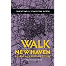Walk New Haven : Downtown & Downtown North: Cultural Heritage Tours (Walk New Haven: Cultural Heritage Tours) (Volume 3)