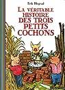 La Véritable Histoire des trois petits cochons par Blegvad