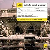 Teach Yourself Quick Fix French Grammar, Wendy Bourbon and Elaine Haviland, 0071419969