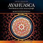Ayahuasca: Soul Medicine of the Amazon Jungle   Javier Regueiro