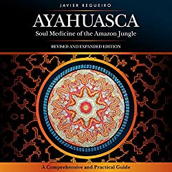 Ayahuasca: Soul Medicine of the Amazon Jungle