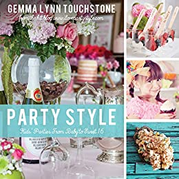 Party Style: Kids' Parties from Baby to Sweet 16 by [Touchstone, Gemma]