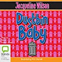 Dustbin Baby Audiobook by Jacquelinen Wilson Narrated by Tessa Peake-Jones