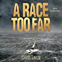 A Race Too Far Audiobook by Chris Eakin Narrated by Christian Rodska