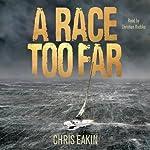 A Race Too Far | Chris Eakin